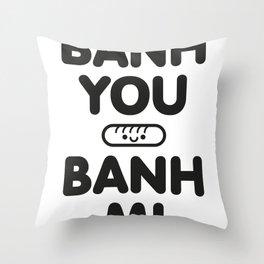 Banh You Banh Mi Throw Pillow
