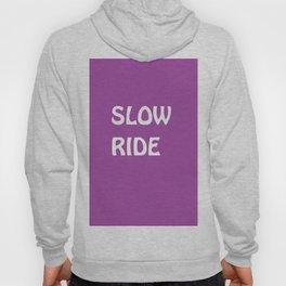 SLOWRIDE Hoody