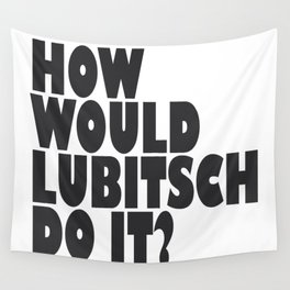 How Would Lubitsch Do It? (Version 4) Wall Tapestry