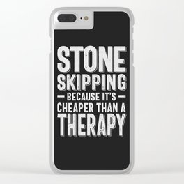 Stone Skipping Cheaper Than a Therapy Funny Hobby Gift Idea Clear iPhone Case