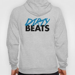 Dirty Beats Rave Quote Hoody