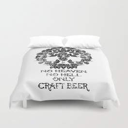 HEAVEN HELL AND CRAFT BEER Duvet Cover