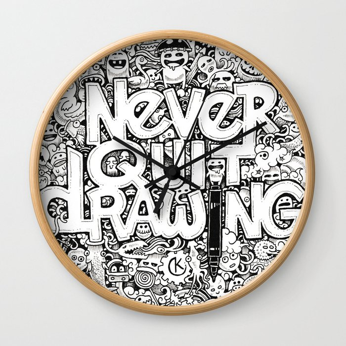 Never Quit Drawing Wall Clock