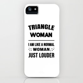 Triangle Woman Like A Normal Woman Just Louder iPhone Case