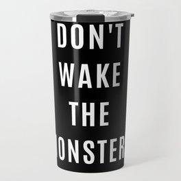 Don't Wake The Monsters Travel Mug
