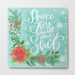 Very Swe*ry Holidays: Peace Joy and all that Shit Metal Print