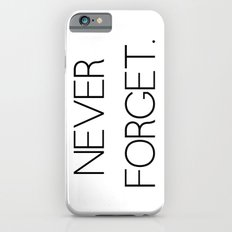Never Forget iPhone 6s Slim Case