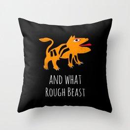 What Rough Beast Throw Pillow