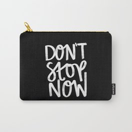 Don't Stop Now Black + White Carry-All Pouch