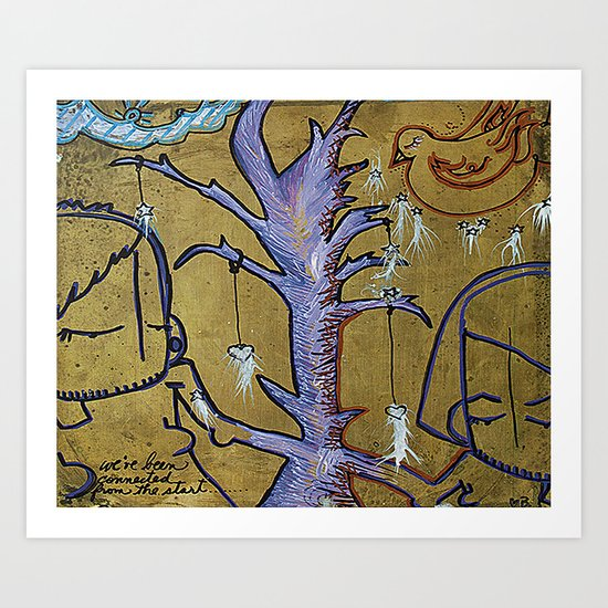 We've Been Connected From the Start.... Art Print