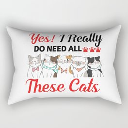yes i really do need all these cats T-Shirt  Rectangular Pillow