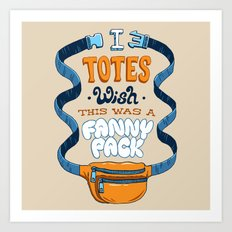 Fanny Pack Wishes Art Print