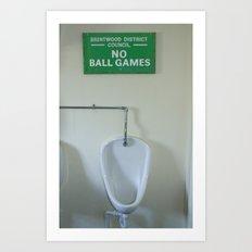 No Ball Games Art Print