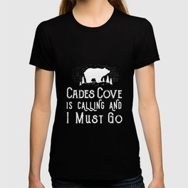 cades cove is calling and i must go wolf T-shirt