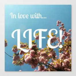 In love with life Canvas Print