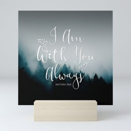 Christian Bible Verse Quote - I am with you  Mini Art Print