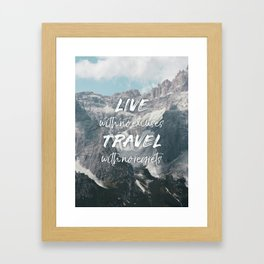 LIVE with no excuses TRAVEL with no regrets Framed Art Print