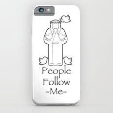 People Follow Me Slim Case iPhone 6s