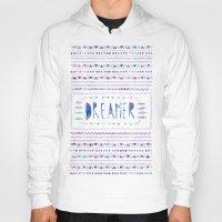 dreamer Hoodies featuring DREAMER by Bianca Green