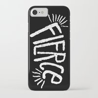 fierce iPhone & iPod Cases featuring Fierce! by Leiah