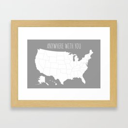 Anywhere With You USA Map in Grey Framed Art Print
