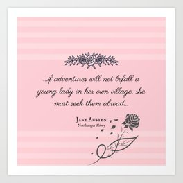 She Must Seek Them Abroad (Northanger Abbey Quote) Art Print