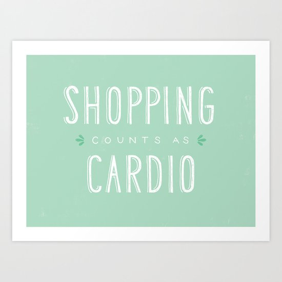 Shopping Counts As Cardio Art Print