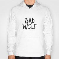 bad wolf Hoodies featuring Bad Wolf by Geek Bias