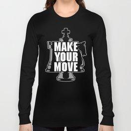 Make Your Move Chess Long Sleeve T-shirt