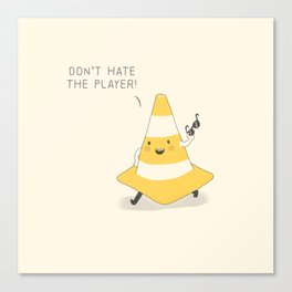 Don't hate the player Canvas Print