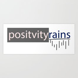 positivityrains Art Print
