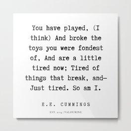 40   | E.E. Cummings Quotes | 200110 Metal Print