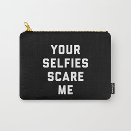 Selfies Scare Me Funny Quote Carry-All Pouch