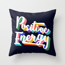 Positive Energy- typography Throw Pillow