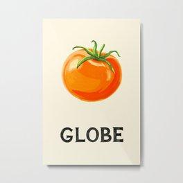 The Globe Tomato Metal Print
