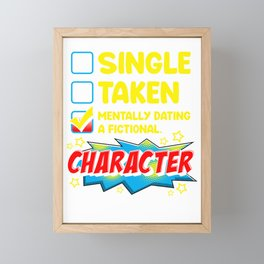 Cute & Funny Mentally Dating A Fictional Character Framed Mini Art Print