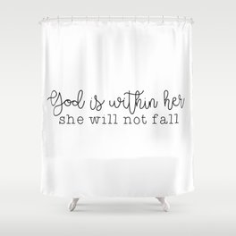 God Is Within Her Shower Curtain