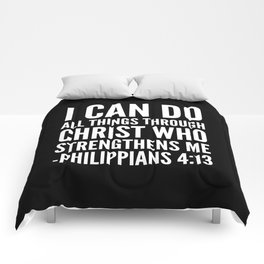 I CAN DO ALL THINGS THROUGH CHRIST WHO STRENGTHENS ME PHILIPPIANS 4:13 (Black & White) Comforters