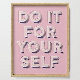 Do it for yourself - typography in pink Serving Tray