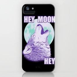 Hey Moon Hey iPhone Case