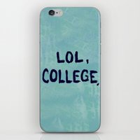 college iPhone & iPod Skins featuring Lol, College. by Superbitch Store