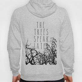 THE TREES SPEAK LATIN QUOTE BY MAGGIE STIEFVATER  Hoody
