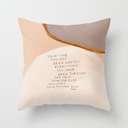 Everything You Have Been Through Can Help Someone Else Throw Pillow