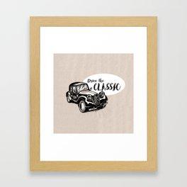 Drive the Classic Framed Art Print
