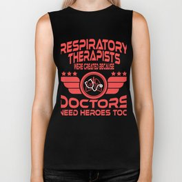 Respiratory Therapists Dotors Need Heroes Too T-shirt Design.Get up, get better, get here! Biker Tank