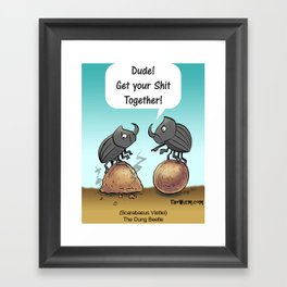 Been there Dung that.... Framed Art Print