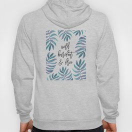 Wild, Barefoot & Free - Palm Leaf Quote Hoody