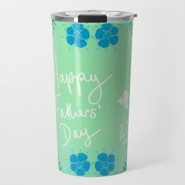 Happy Fathers' Day 2018 Travel Mug
