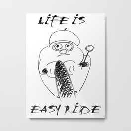 life is easy ride Metal Print