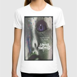 Sometimes Following Your Heart Means Losing Your Mind ... T-shirt